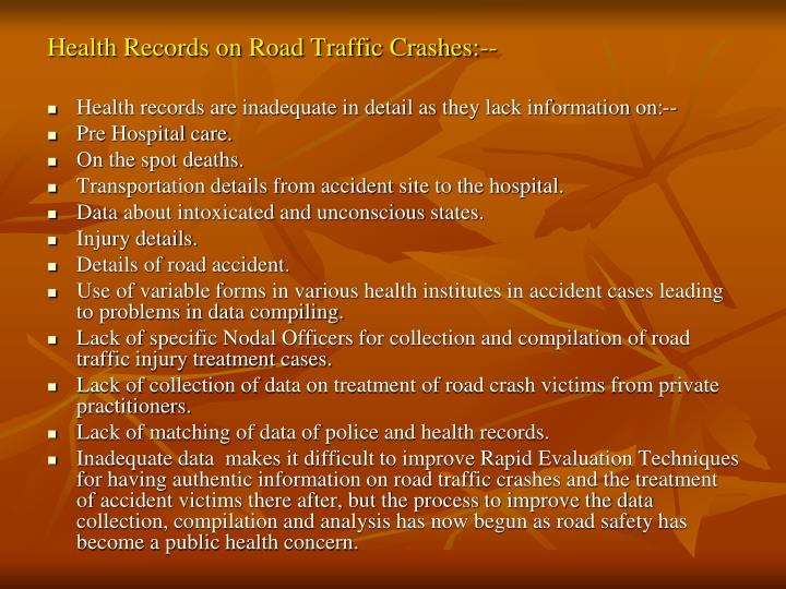 Health Records on Road Traffic Crashes:--
