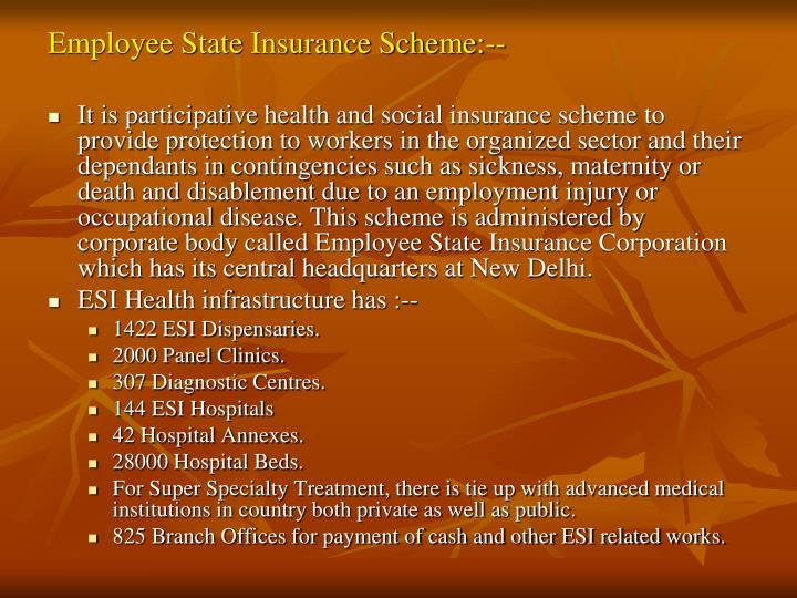 Employee State Insurance Scheme:--