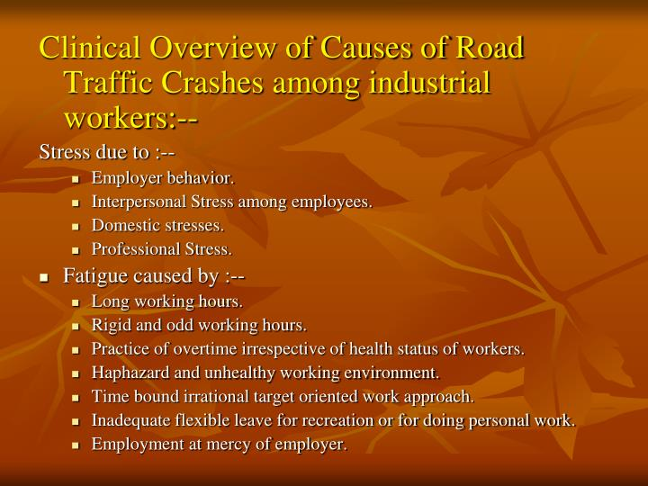 Clinical Overview of Causes of Road Traffic Crashes among industrial workers:--