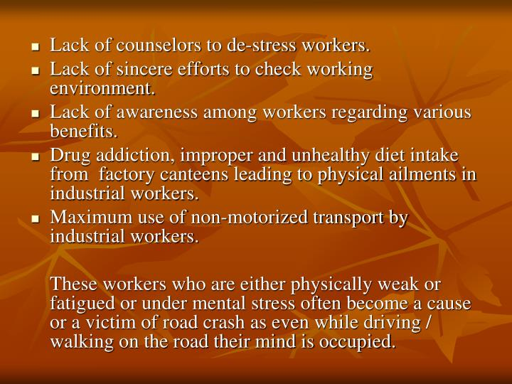 Lack of counselors to de-stress workers.