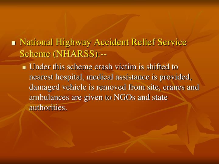 National Highway Accident Relief Service Scheme (NHARSS):--
