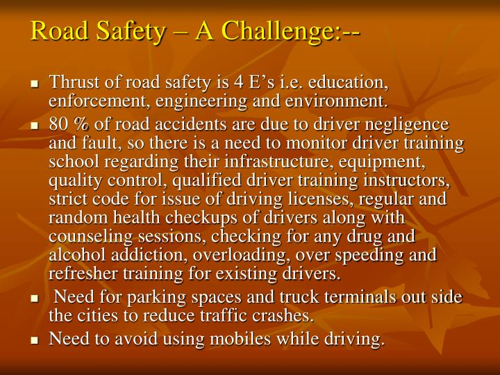 Road Safety – A Challenge:--