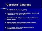 obsolete catalogs