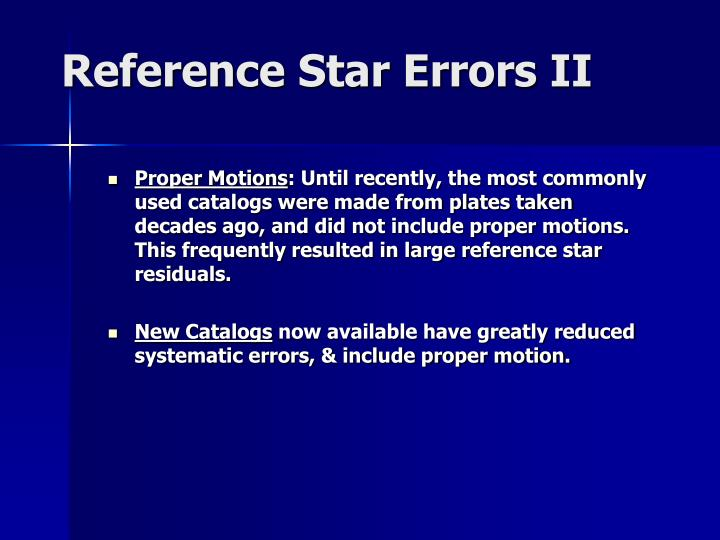 Reference Star Errors II