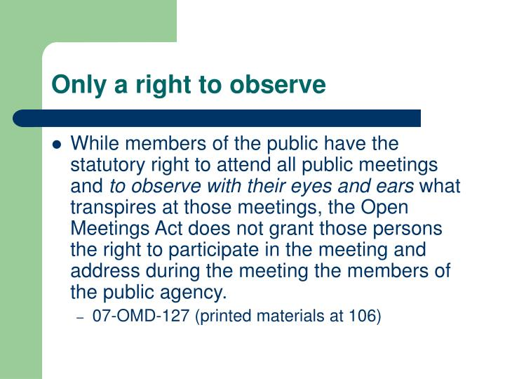 Only a right to observe