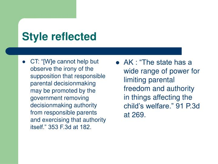"""CT: """"[W]e cannot help but observe the irony of the supposition that responsible parental decisionmaking may be promoted by the government removing decisionmaking authority from responsible parents and exercising that authority itself."""" 353 F.3d at 182."""