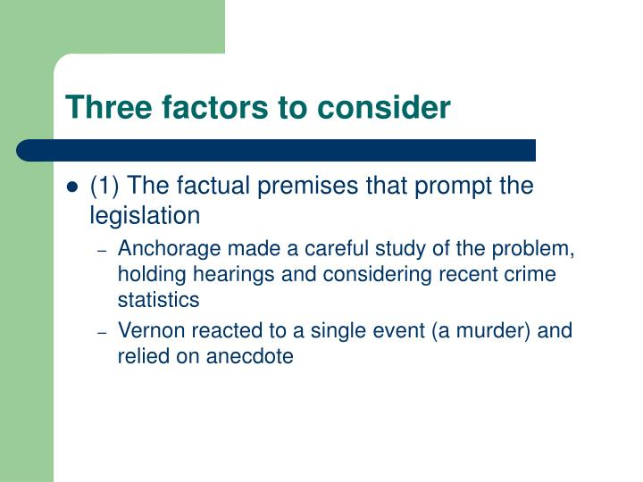 Three factors to consider
