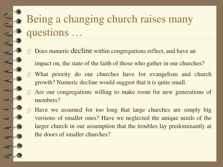 Being a changing church raises many questions …
