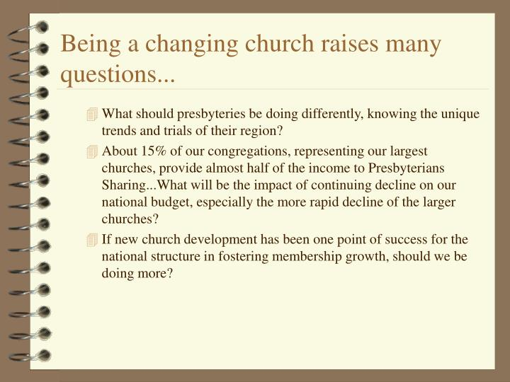 Being a changing church raises many questions...