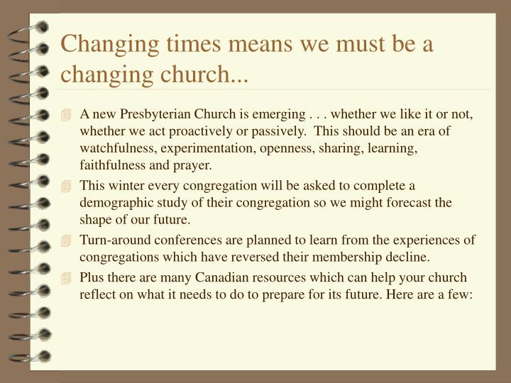 Changing times means we must be a changing church...