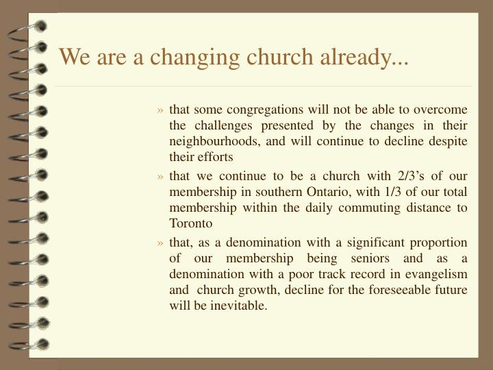 We are a changing church already...