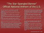 the star spangled banner official national anthem of the u s