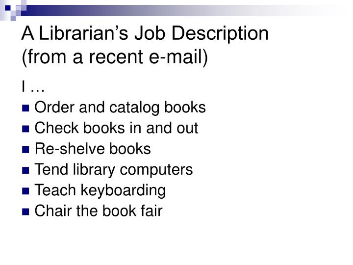 A librarian s job description from a recent e mail