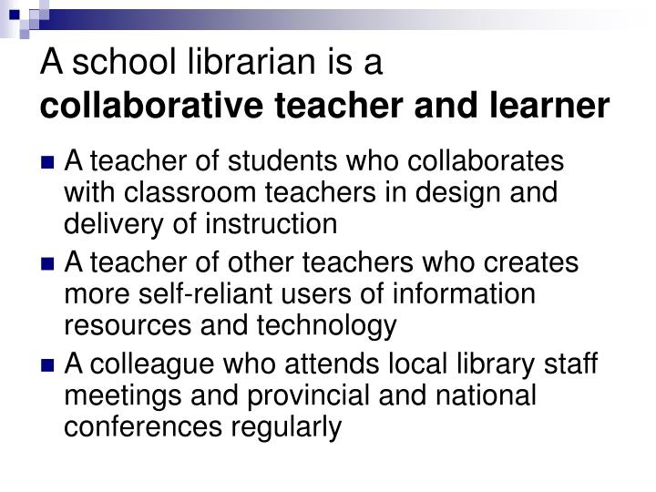 A school librarian is a