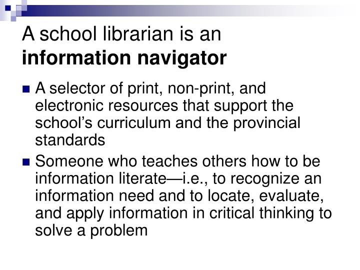A school librarian is an