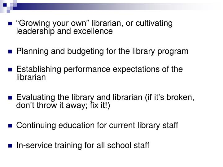 """Growing your own"" librarian, or cultivating leadership and excellence"