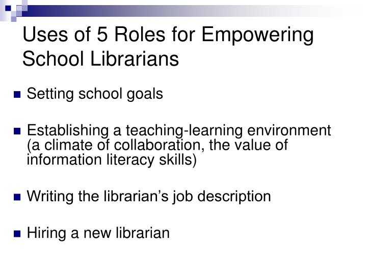 Uses of 5 Roles for Empowering School Librarians