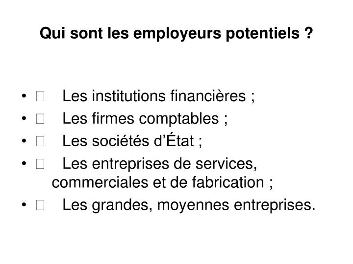 Qui sont les employeurs potentiels ?