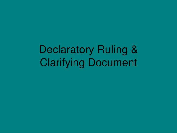 Declaratory Ruling & Clarifying Document