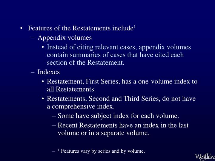 Features of the Restatements include