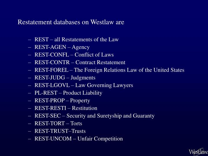 Restatement databases on Westlaw are