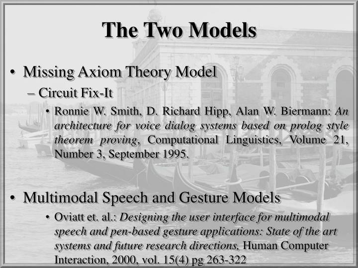The Two Models