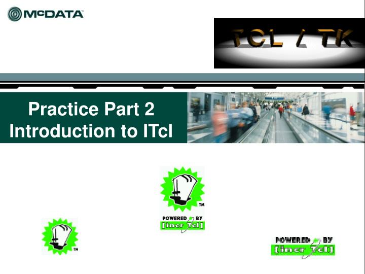 Practice Part 2 Introduction to ITcl