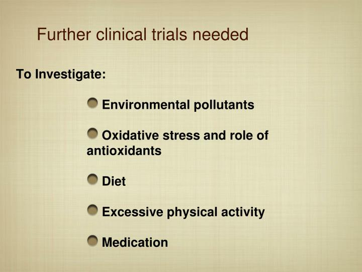 Further clinical trials needed