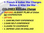1 french indian war changes before after the war