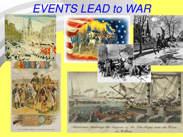 EVENTS LEAD to WAR