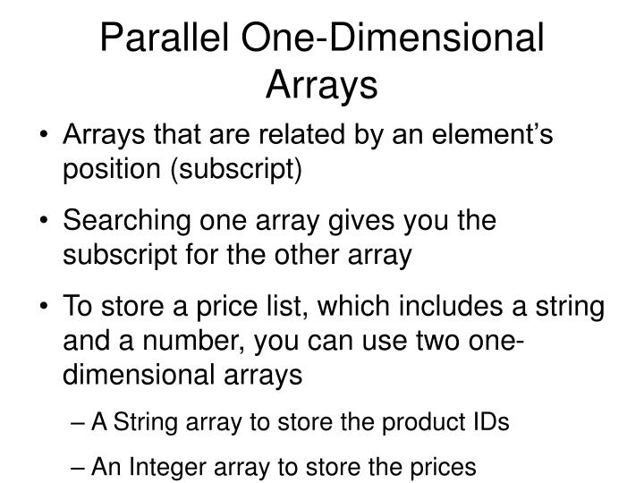 Parallel One-Dimensional Arrays