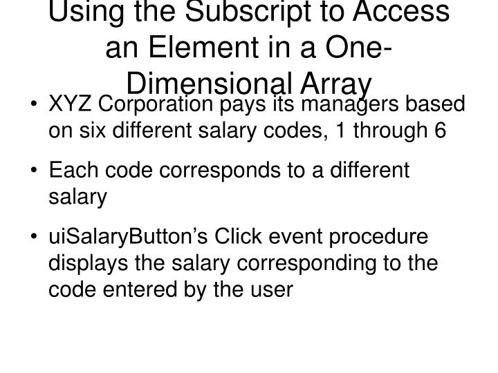 Using the Subscript to Access an Element in a One-Dimensional Array