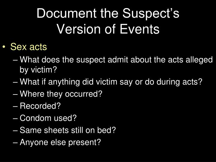 Document the Suspect's Version of Events