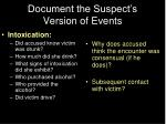 document the suspect s version of events1