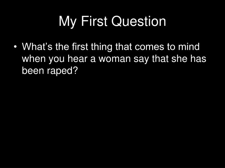 My First Question