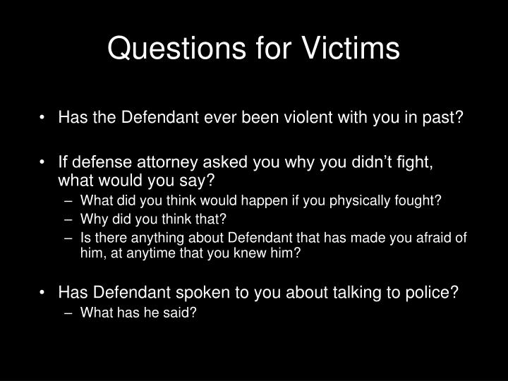 Has the Defendant ever been violent with you in past?