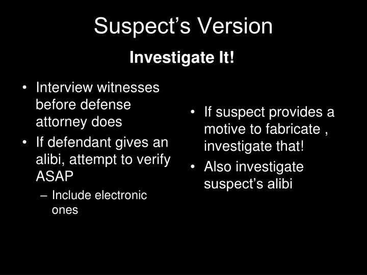 Suspect's Version