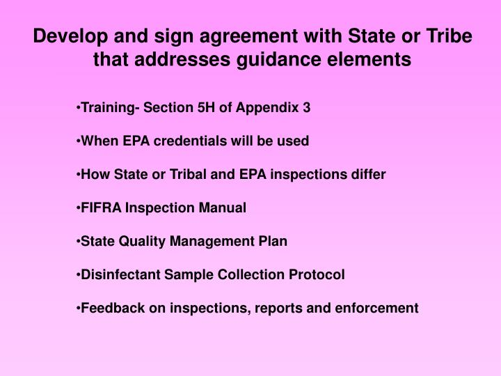Develop and sign agreement with State or Tribe that addresses guidance elements
