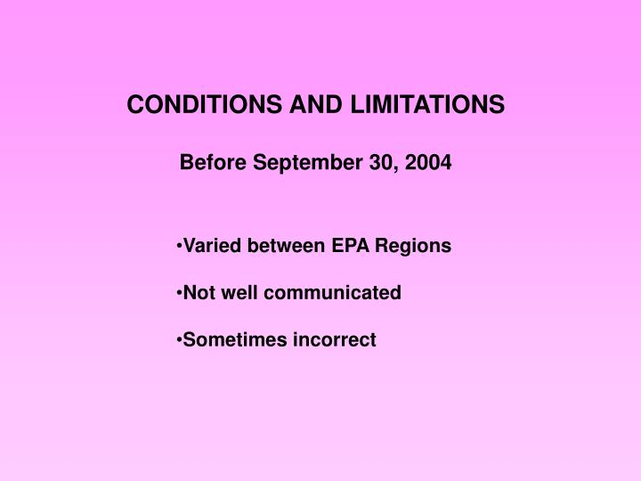 CONDITIONS AND LIMITATIONS