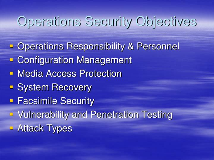 Operations security objectives