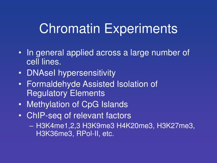 Chromatin Experiments
