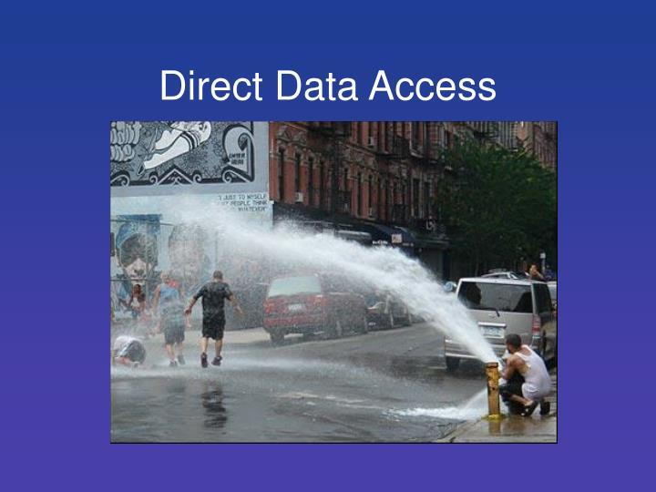 Direct Data Access