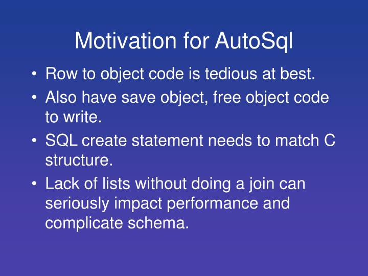 Motivation for AutoSql
