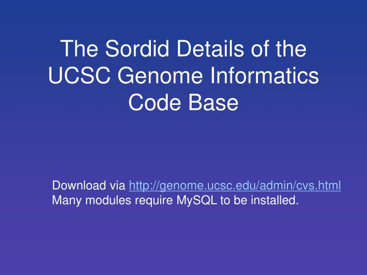 The Sordid Details of the UCSC Genome Informatics Code Base