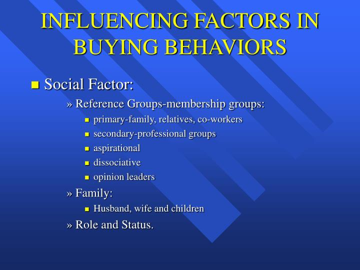 Influencing factors in buying behaviors1