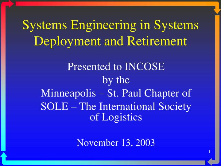 Systems engineering in systems deployment and retirement