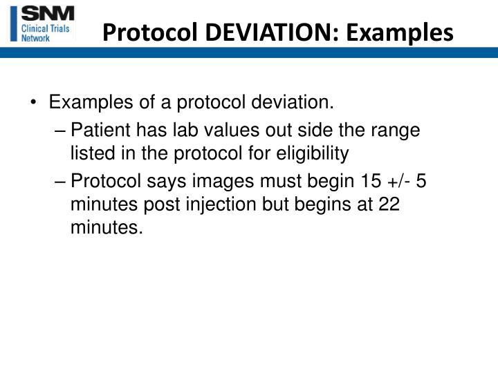 Protocol DEVIATION: Examples