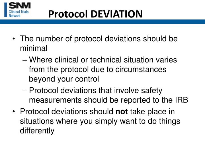 The number of protocol deviations should be minimal