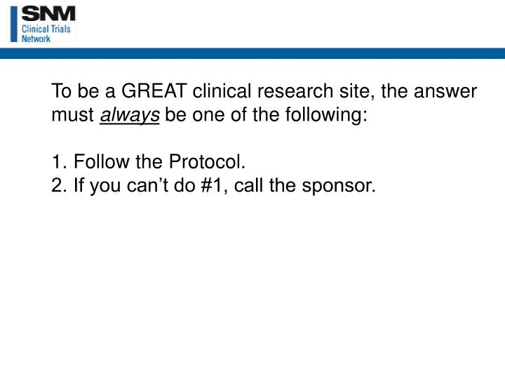 To be a GREAT clinical research site, the answer must