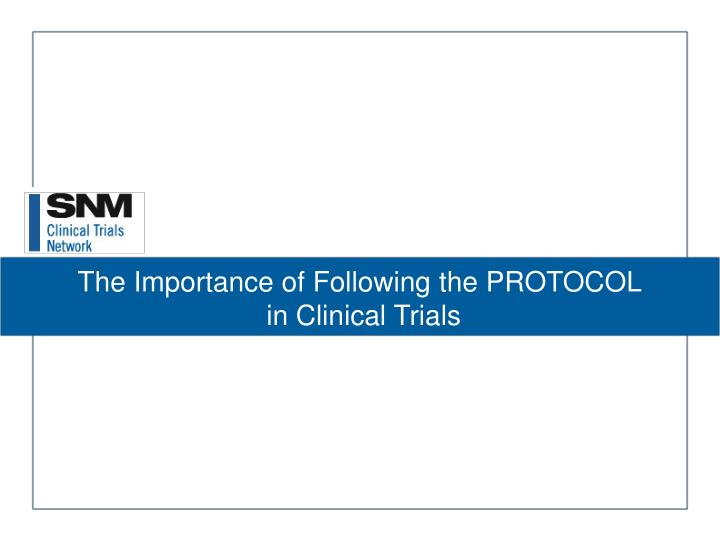 The importance of following the protocol in clinical trials